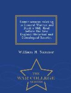 Reminiscences Relating to General Warren and Bunker Hill. Read Before the New England Historical and Genealogical Society. - War College Series als Taschenbuch