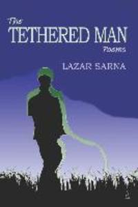 The Tethered Man: Poems als Taschenbuch