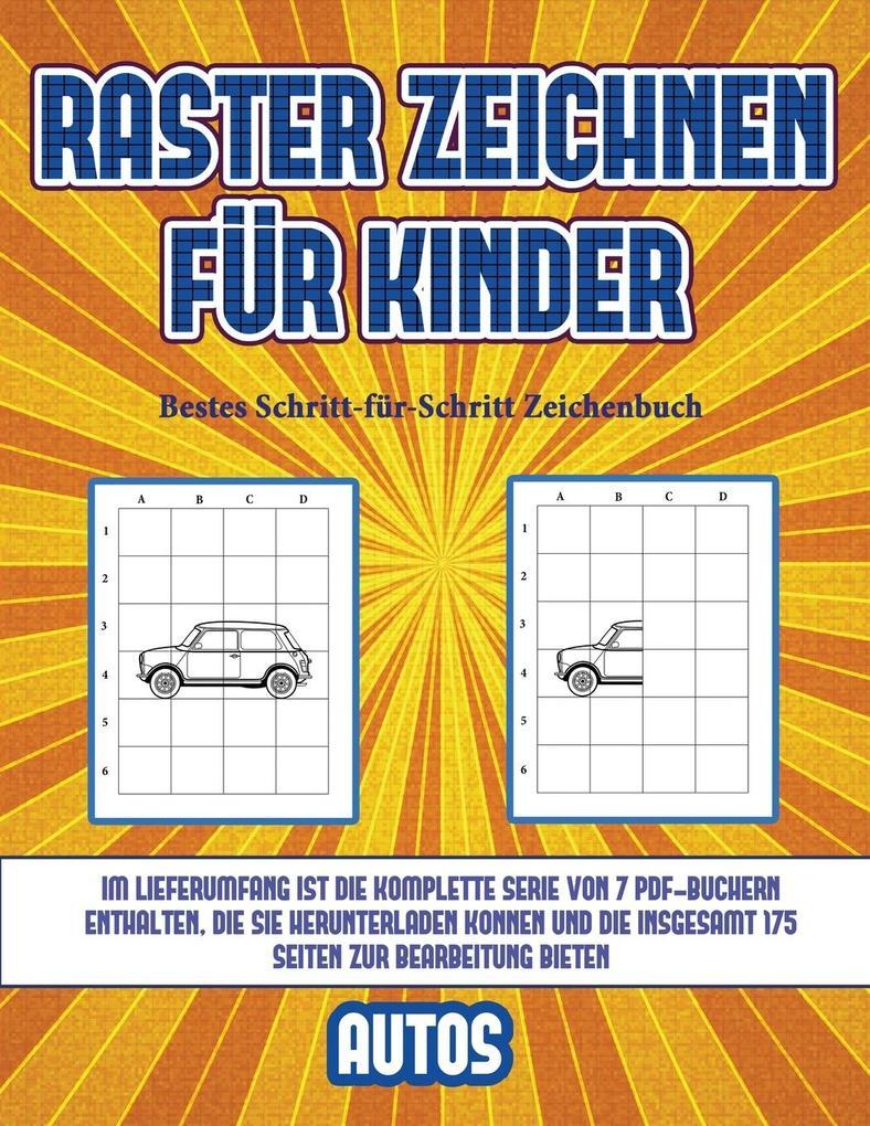 Bestes Schritt-für-Schritt Zeichenbuch (Raster zeichnen für Kinder - Autos): Dieses Buch bringt Kindern bei, wie man Comic-Tiere mit Hilfe von Rastern als Taschenbuch