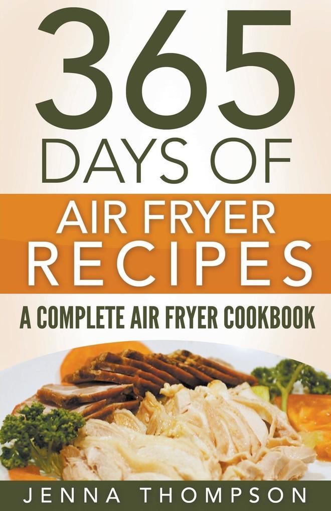 Air Fryer: 365 Days Of Air Fryer Recipes: A Complete Air Fryer Cookbook als Taschenbuch