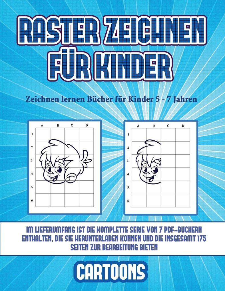 Zeichnen lernen Bücher für Kinder 5 - 7 Jahren (Raster zeichnen für Kinder - Cartoons): Dieses Buch bringt Kindern bei, wie man Comic-Tiere mit Hilfe als Taschenbuch