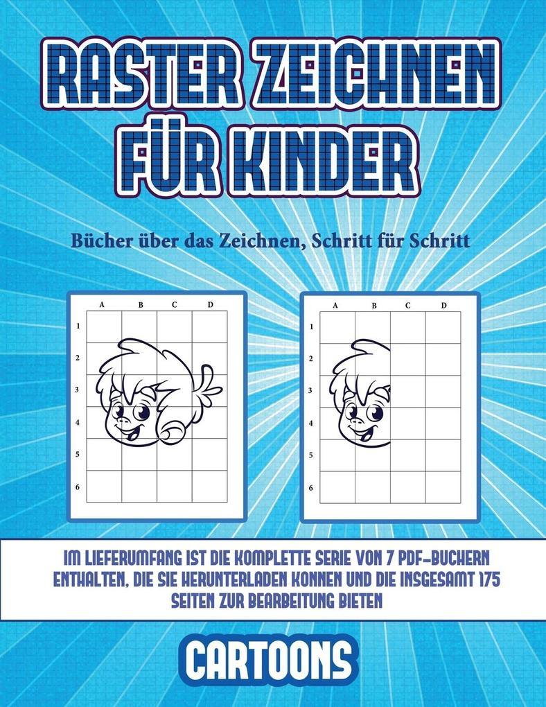 Bücher über das Zeichnen, Schritt für Schritt (Raster zeichnen für Kinder - Cartoons): Dieses Buch bringt Kindern bei, wie man Comic-Tiere mit Hilfe v als Taschenbuch