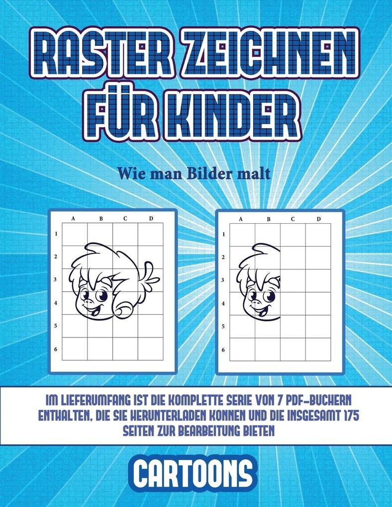 Wie man Bilder malt (Raster zeichnen für Kinder - Cartoons): Dieses Buch bringt Kindern bei, wie man Comic-Tiere mit Hilfe von Rastern zeichnet als Taschenbuch