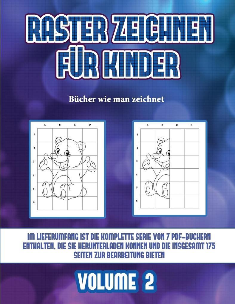 Bücher wie man zeichnet (Raster zeichnen für Kinder - Volume 2): Dieses Buch bringt Kindern bei, wie man Comic-Tiere mit Hilfe von Rastern zeichnet als Taschenbuch
