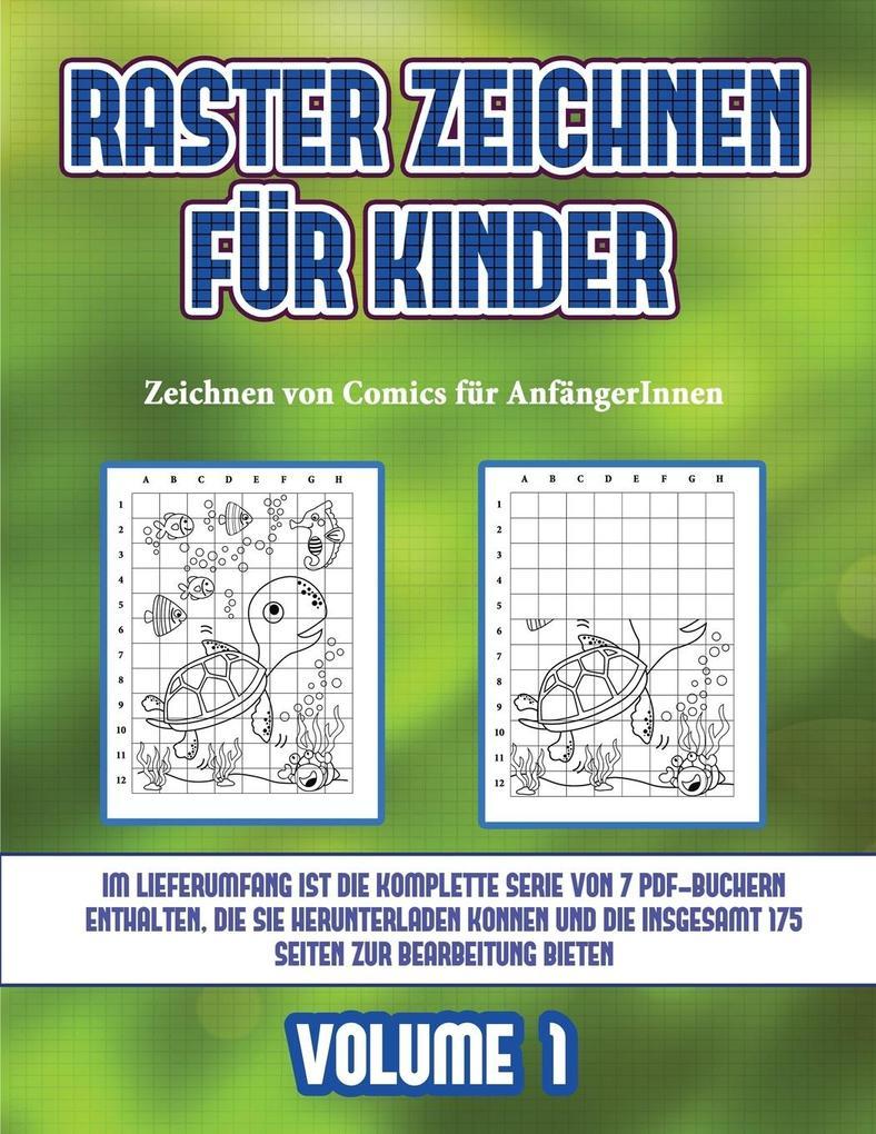 Zeichnen von Comics Schritt für Schritt (Raster zeichnen für Kinder - Volume 1): Dieses Buch bringt Kindern bei, wie man Comic-Tiere mit Hilfe von Ras als Taschenbuch