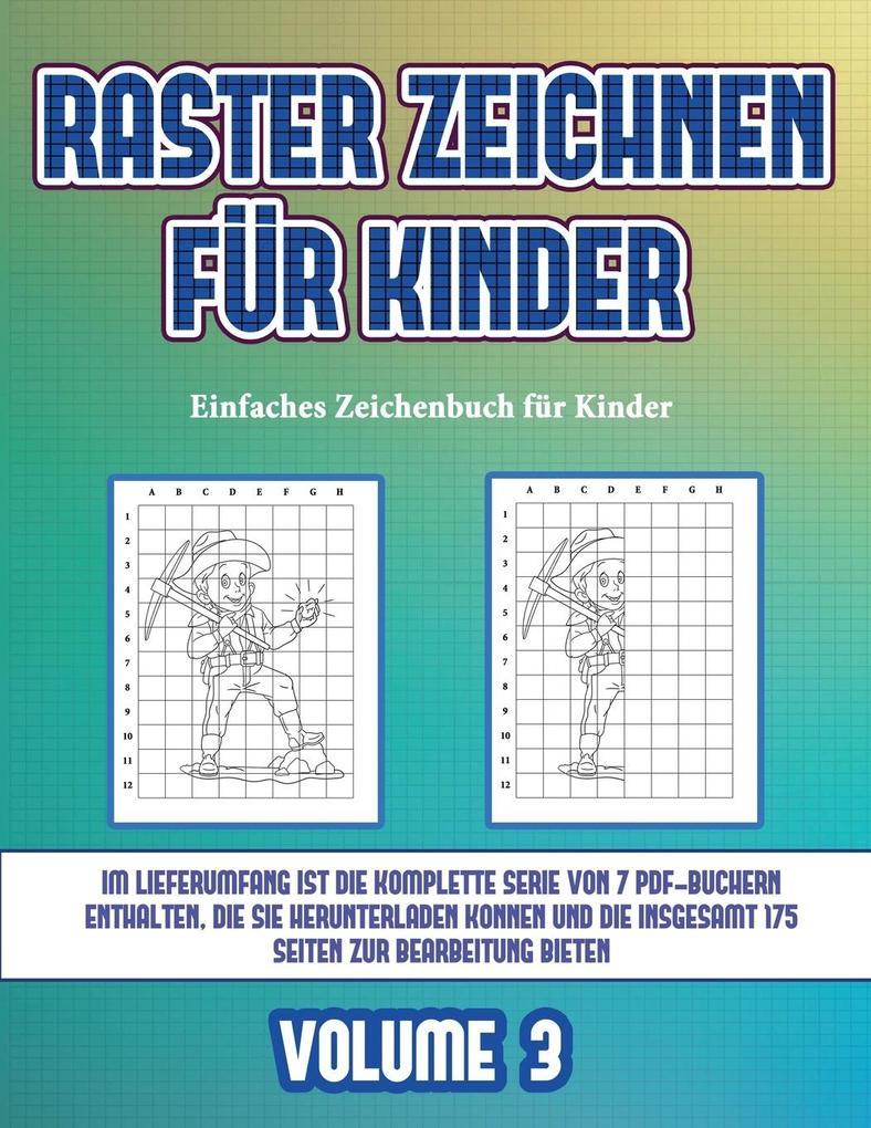 Einfaches Zeichenbuch für Kinder (Raster zeichnen für Kinder - Volume 3): Dieses Buch bringt Kindern bei, wie man Comic-Tiere mit Hilfe von Rastern ze als Taschenbuch