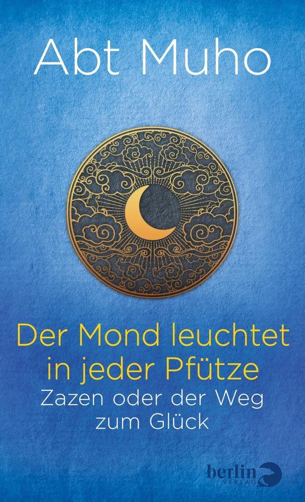 Der Mond leuchtet in jeder Pfütze als Buch (gebunden)