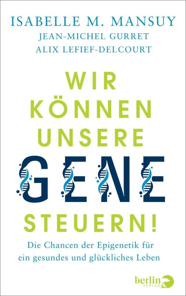 Wir können unsere Gene steuern! als Buch (gebunden)