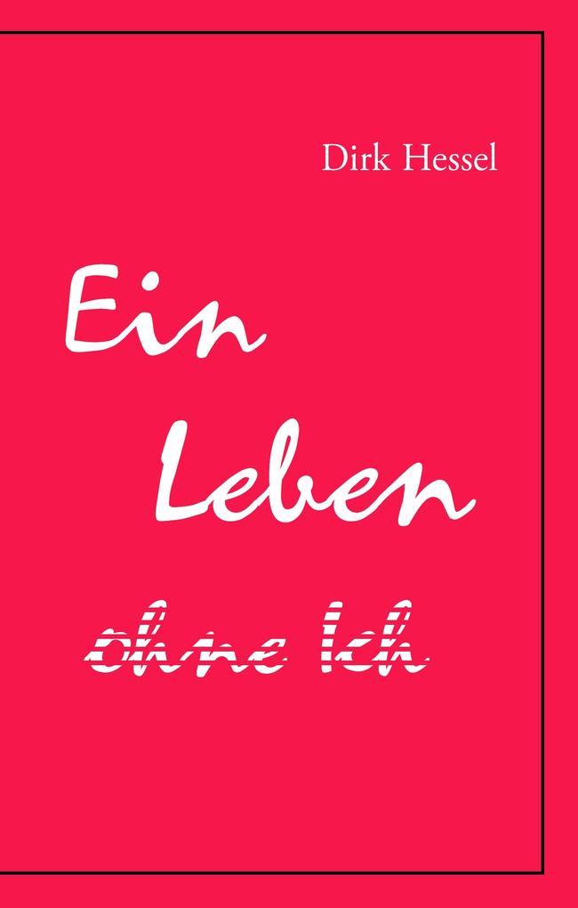 Ein Leben ohne Ich als Buch (gebunden)