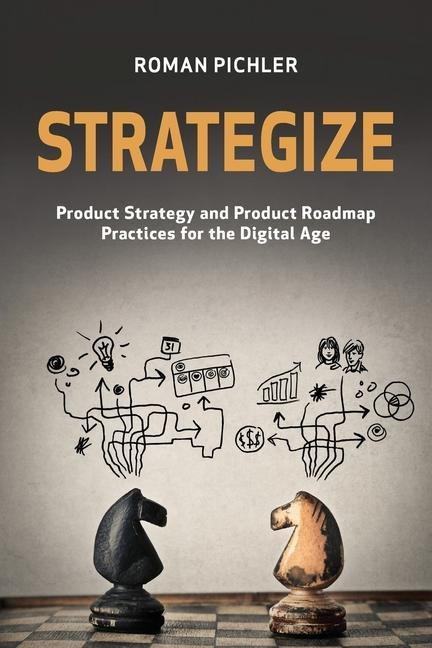 Strategize: Product Strategy and Product Roadmap Practices for the Digital Age als Taschenbuch