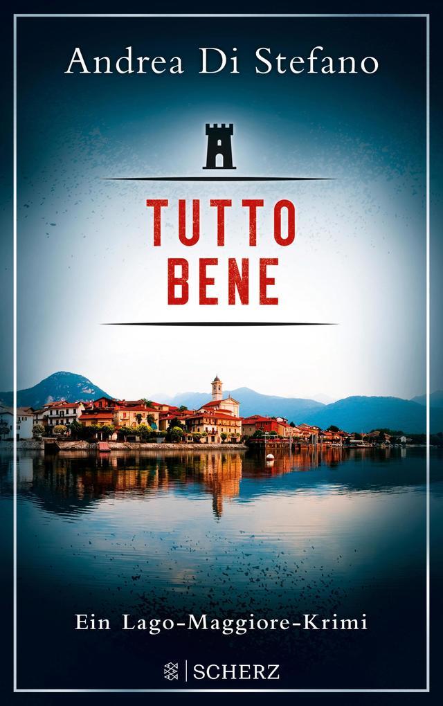 Tutto Bene - Ein Lago-Maggiore-Krimi als eBook epub