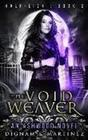 The Void Weaver: An Ashwood Urban Fantasy Novel
