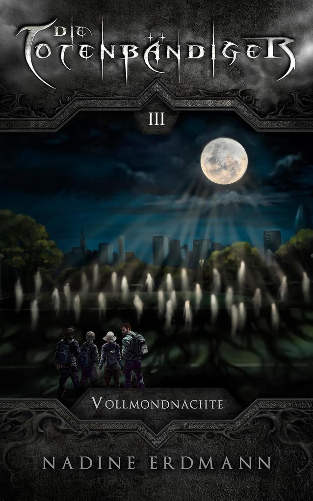 Die Totenbändiger - Band 3: Vollmondnächte als eBook epub
