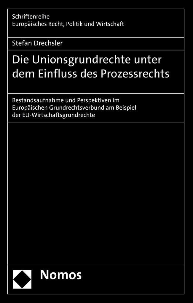 Die Unionsgrundrechte unter dem Einfluss des Prozessrechts als eBook pdf