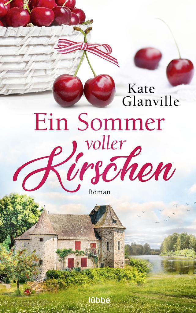 Ein Sommer voller Kirschen als eBook epub