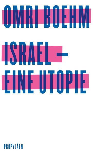 Israel - eine Utopie als Buch (gebunden)