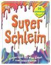 Super-Schleim