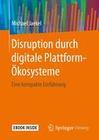 Disruption durch digitale Plattform-Ökosysteme