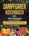 DAMPFGARER KOCHBUCH: XXL. 250 Rezepte für Ihren Dampfgarer