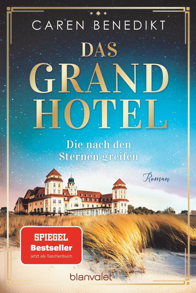 Das Grand Hotel - Die nach den Sternen greifen als eBook epub