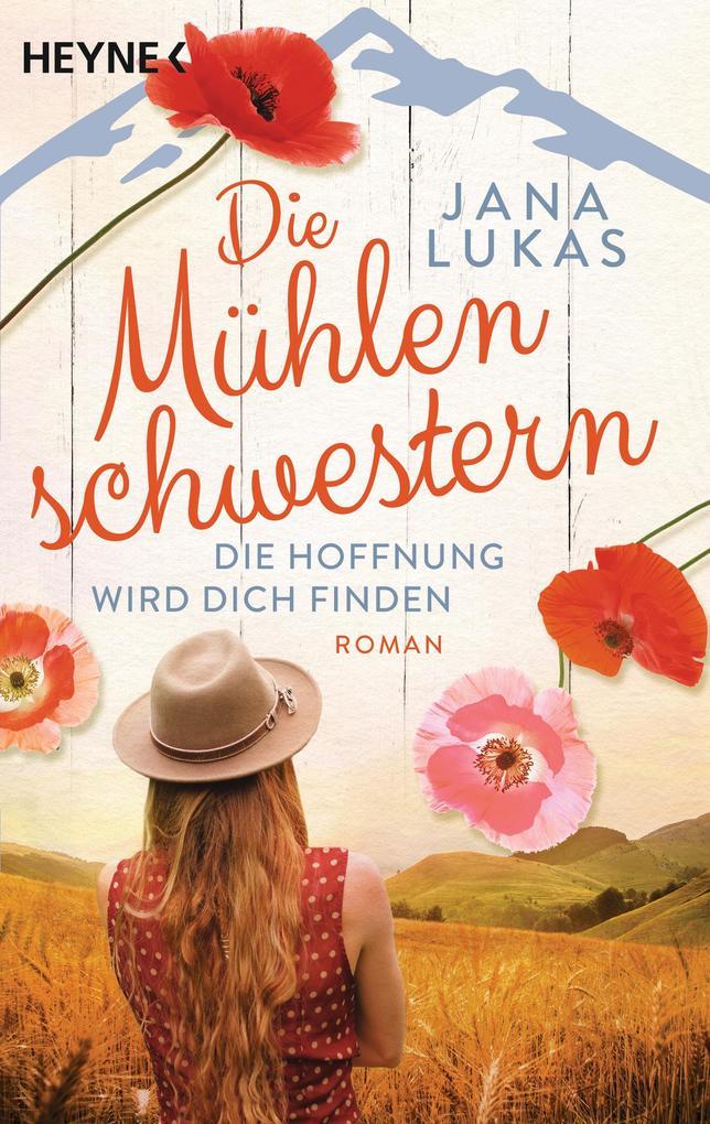 Die Mühlenschwestern - Die Hoffnung wird dich finden als eBook epub