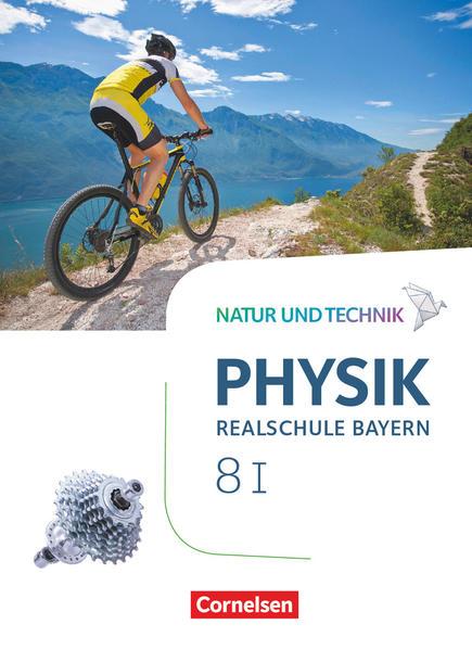 Natur und Technik - Physik Band 8: Wahlpflichtfächergruppe I - Realschule Bayern - Schülerbuch als Buch (gebunden)