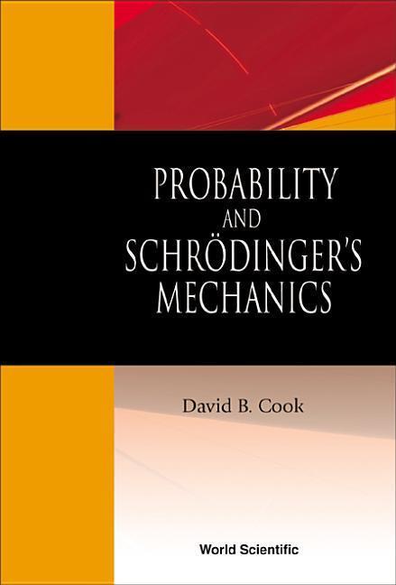 Probability and Schrodinger's Mechanics als Buch (gebunden)