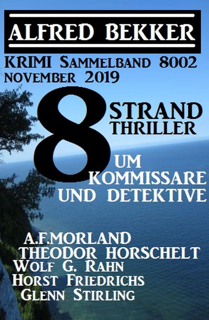 8 Strand Thriller um Kommissare und Detektive: Krimi Sammelband 8002 November 2019 als eBook epub