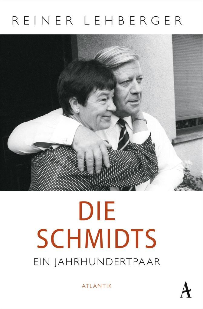 Die Schmidts. Ein Jahrhundertpaar als Taschenbuch