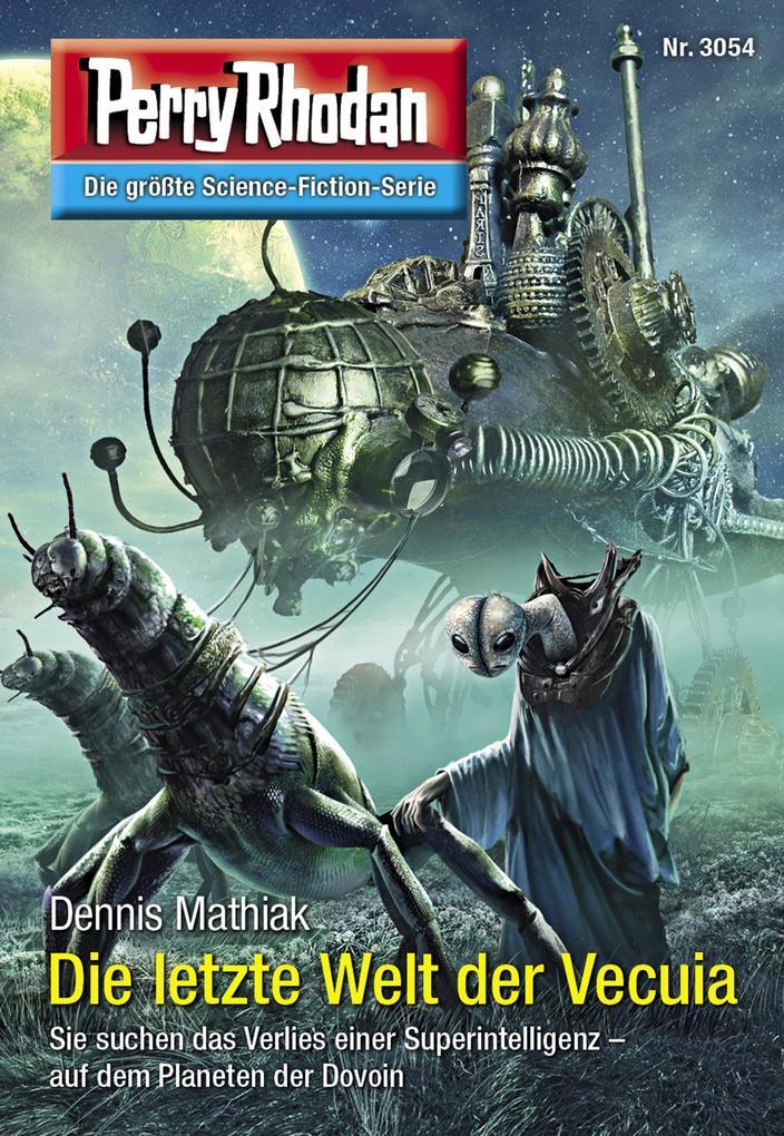 Perry Rhodan 3054: Die letzte Welt der Vecuia als eBook epub