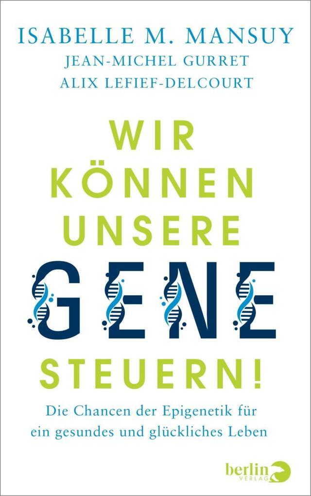 Wir können unsere Gene steuern! als eBook epub