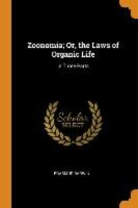Zoonomia; Or, the Laws of Organic Life: In Three Parts als Taschenbuch