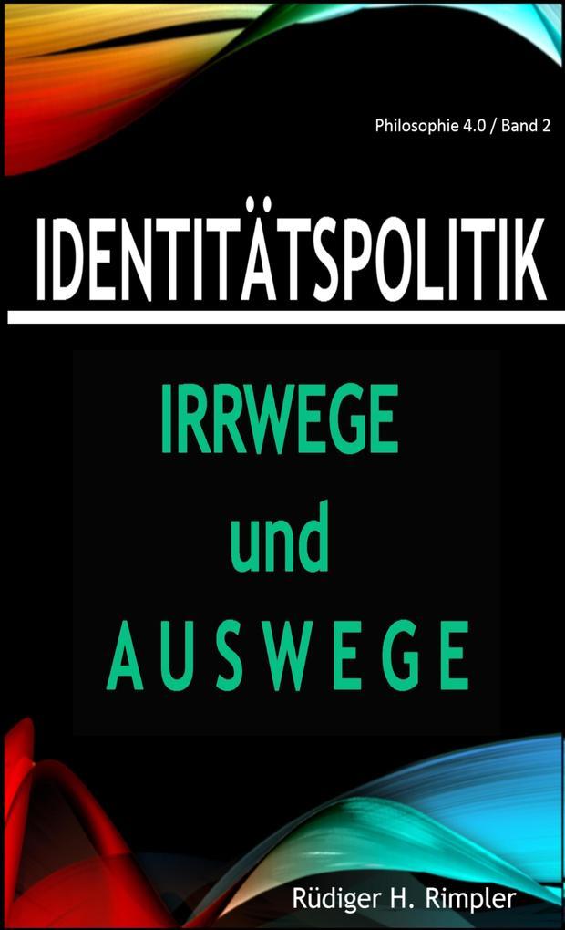 Identitätspolitik: Irrwege und Auswege als eBook epub