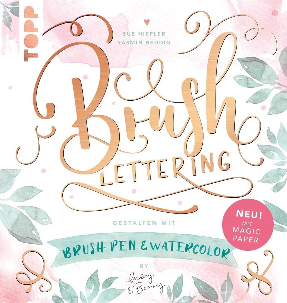 Brush Lettering. Gestalten mit Brushpen und Watercolor by May and Berry als eBook epub