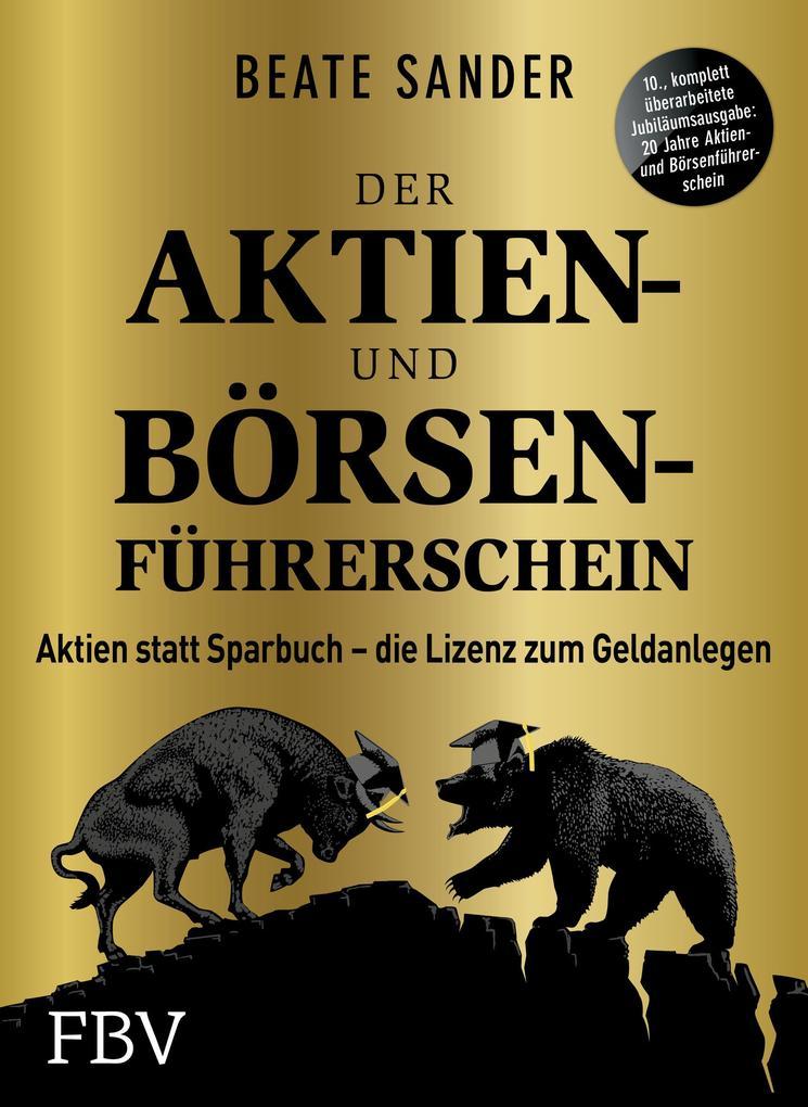 Der Aktien- und Börsenführerschein - Jubiläumsausgabe als Buch (kartoniert)