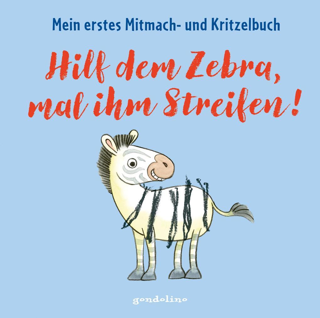 Hilf dem Zebra, mal ihm Streifen! Mein erstes Mitmach- und Kritzelbuch für Kinder ab 2 Jahre: Zum Schütteln, Schaukeln, Pusten, Klopfen und selber Malen als Buch (gebunden)