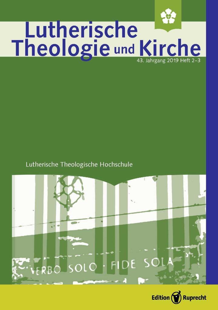 Lutherische Theologie und Kirche, Heft 02-03/2019 - ganzes Heft als eBook pdf