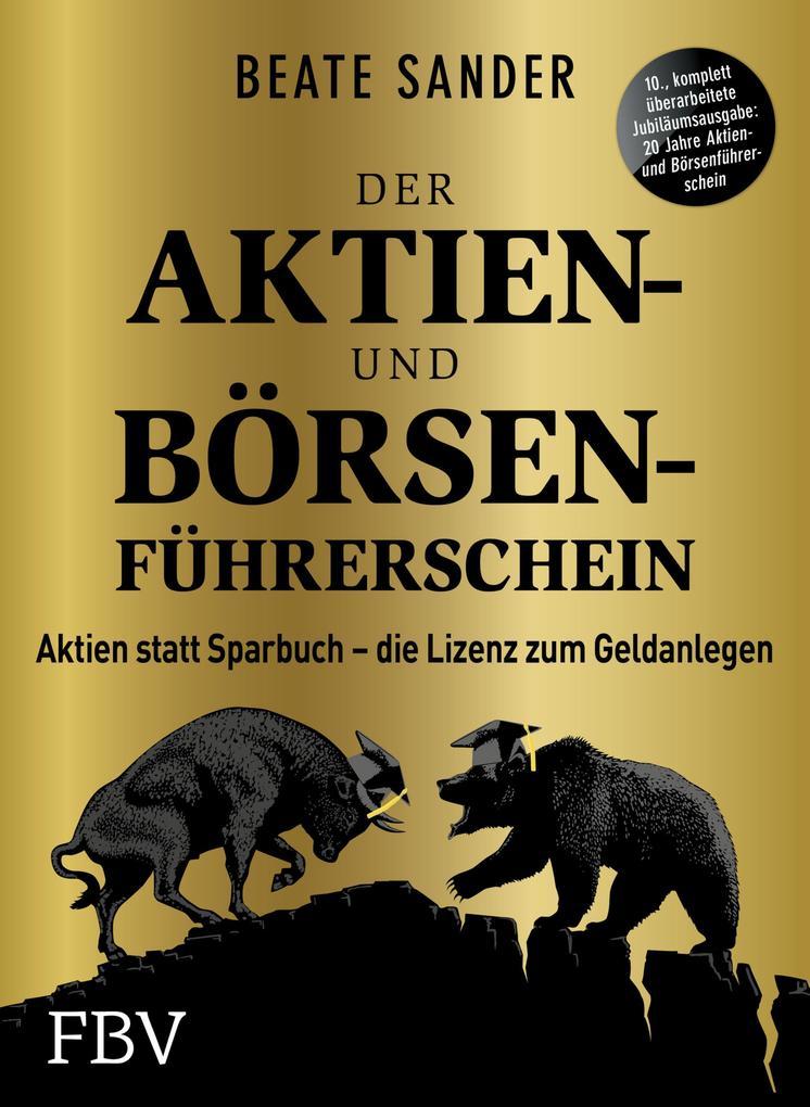 Der Aktien- und Börsenführerschein - Jubiläumsausgabe als eBook epub