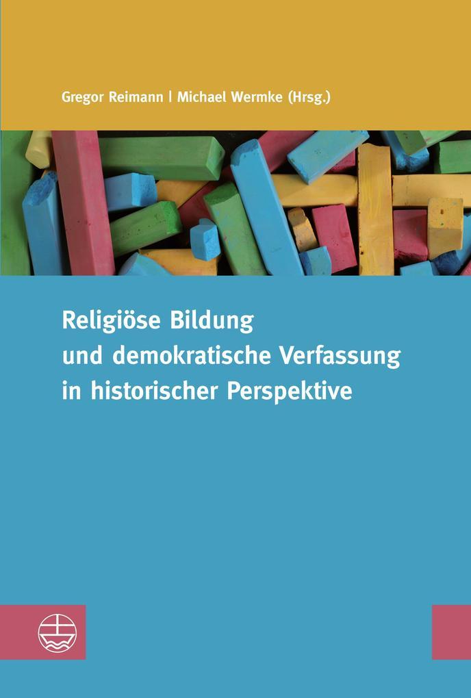 Religiöse Bildung und demokratische Verfassung in historischer Perspektive als eBook pdf