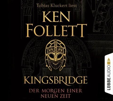 Kingsbridge - Der Morgen einer neuen Zeit als Hörbuch CD