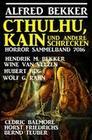 Cthulhu, Kain und andere Schrecken: Horror-Sammelband 7016
