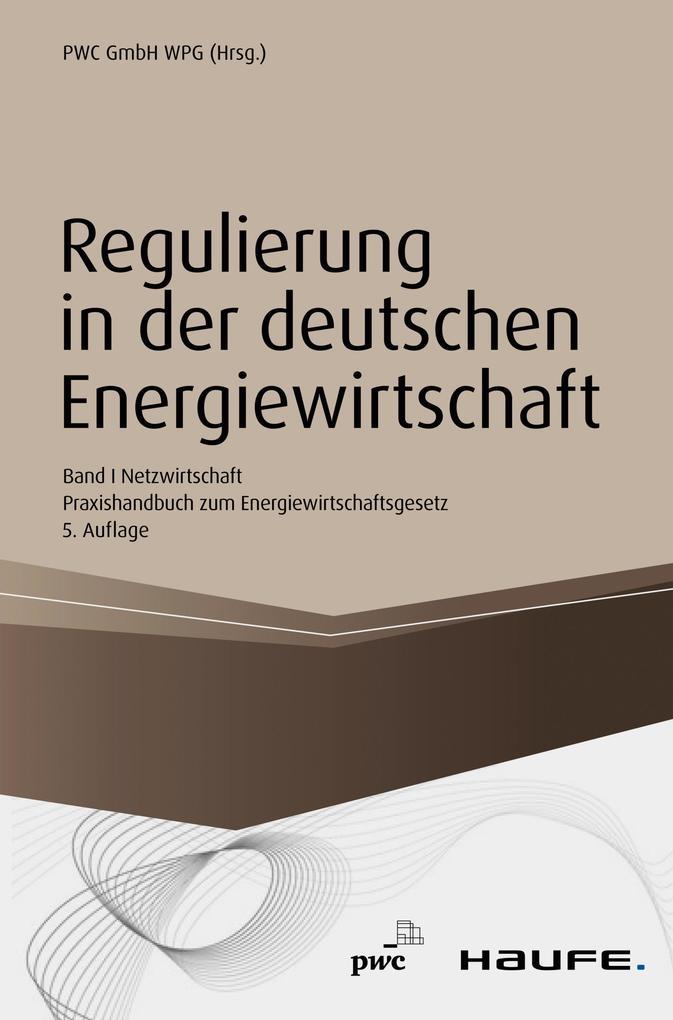 Regulierung in der deutschen Energiewirtschaft. Band I Netzwirtschaft als eBook epub