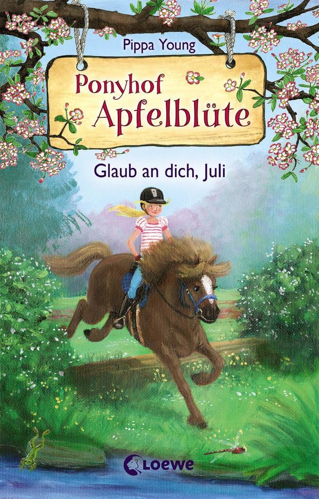 Ponyhof Apfelblüte 15 - Glaub an dich, Juli als Buch (gebunden)