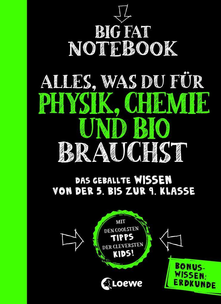 Big Fat Notebook - Alles, was du für Physik, Chemie und Bio brauchst - Das geballte Wissen von der 5. bis zur 9. Klasse. Mit Bonuswissen: Erdkunde als Buch (kartoniert)