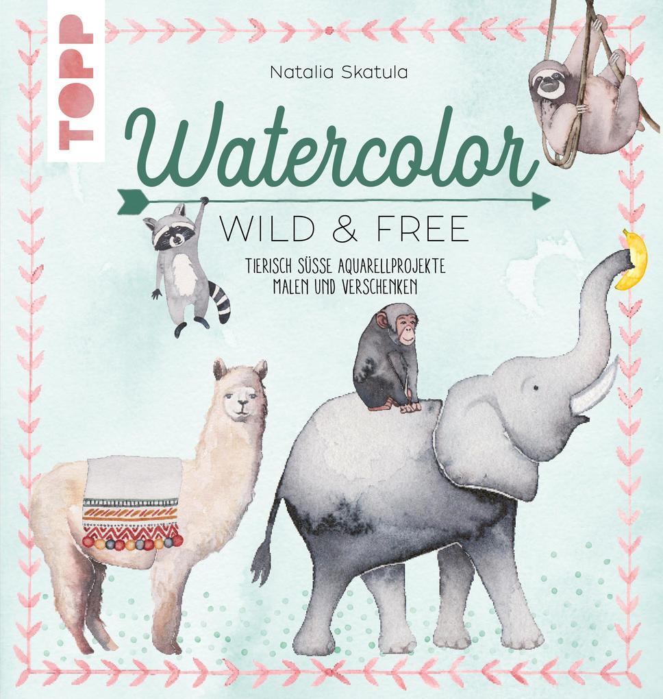 Watercolor Wild & Free als eBook epub