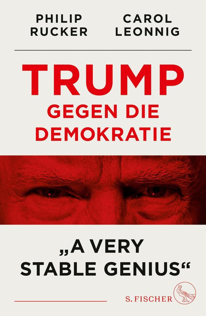 Trump gegen die Demokratie - »A Very Stable Genius« als eBook epub