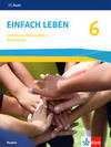 Einfach leben 6. Ausgabe Bayern Mittelschule. Schülerbuch Klasse 6