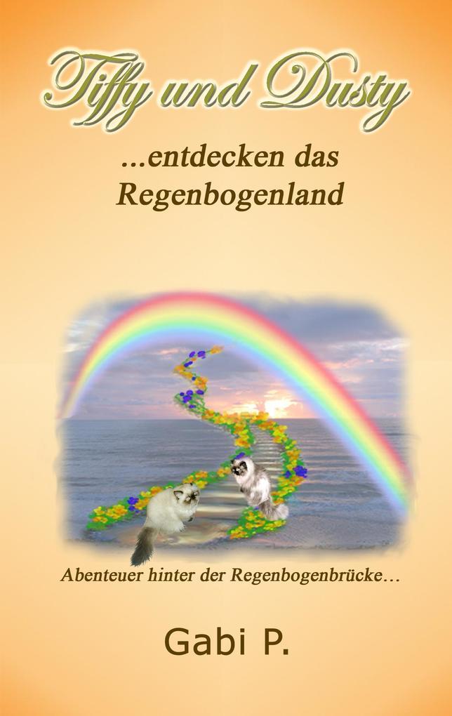 Tiffy und Dusty entdecken das Regenbogenland als Buch (gebunden)