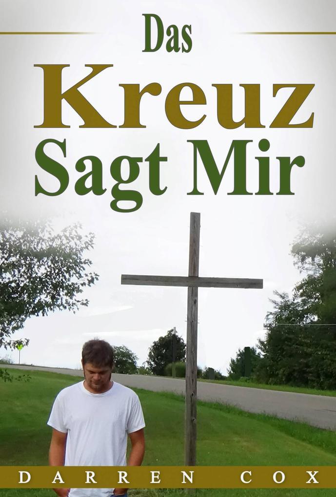 Das Kreuz Sagt Mir als eBook epub