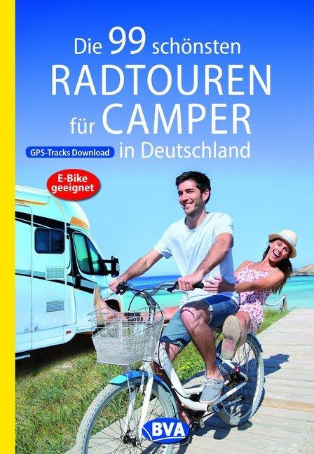 Die 99 schönsten Radtouren für Camper in Deutschland als Buch (kartoniert)